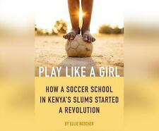 Play Like a Girl by Ellie Roscher (2017, MP3 CD, Unabridged)