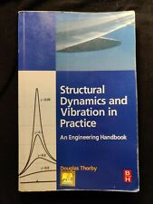 Structural Dynamics and Vibration in Practice : An Engineering Handbook by...