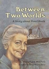 Between Two Worlds: A Story about Pearl Buck (Crea