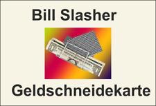 Bill Slasher - Geld-Schneidekarte, Geldschein kaputt? nee, wieder ganz! (10532)