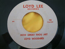 Rare Black Gospel 45: Loyd Woodard on Loyd Lee - It Is Well With My Soul