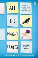 All the Bright Places by Jennifer Niven (Paperback, 2015) 9780141357034