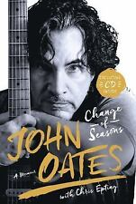 Change of Seasons : A Memoir by Chris Epting and John Oates (2017, Hardcover)