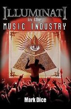 Illuminati in the Music Industry by Mark Dice (2013, Paperback)