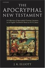 The Apocryphal New Testament : A Collection of Apocryphal Christian...