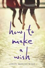 How to Make a Wish, Blake, Ashley Herring, Good Condition, Book