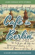 Café in Berlin : 10 Short Stories for Beginners by André Klein (2013, Paperback)