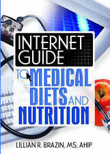 Internet Guide to Medical Diets and Nutrition (Haworth Internet Medical Guides)