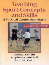 Teaching Sport Concepts and Skills: A Tactical Gam