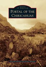Portal of the Chiricahuas [Images of America] [AZ] [Arcadia Publishing]