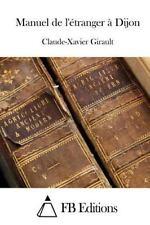 Manuel de l'étranger à Dijon by Claude-Xavier Girault (2015, Paperback)