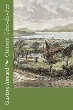 Ourson Tête-De-Fer by Gustave Aimard (2016, Paperback)
