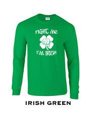 262 Fight me Im Irish Long Sleeve college funny st patrick day drinking drunk