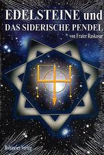 EDELSTEINE UND DAS SIDERISCHE PENDEL - Frater Raskasar - BUCH