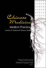 Chinese Medicine: Modern Practice (Annals of Traditional Chinese Medicine) by