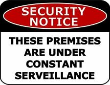 Security Notice These Premises are Under Constant Surveillance Security Sig