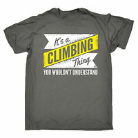 Its A Climbing Thing Understand T-SHIRT Climber Tee Rock Funny Gift Birthday