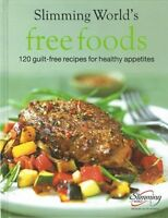 Slimming World's Free Foods: 120 Guilt-Free Recipes for Healthy Appetites NEW HB