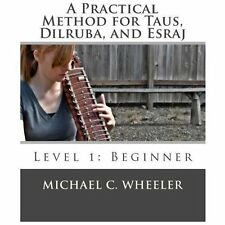A Practical Method for Taus, Dilruba, and Esraj : Level 1: Beginner by...