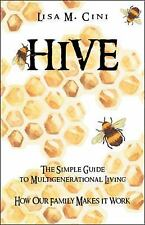 Hive : The Simple Guide to Multigenerational Living by Lisa M. Cini (2017,...