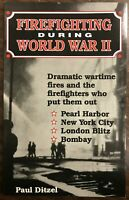 Firefighting During World War II by Paul Ditzel