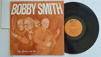 BOBBY SMITH - My Guitar and Me PRIVATE 1977 COUNTRY Arizona (LP)