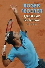 Roger Federer: Quest for Perfection, Stauffer, René, Very Good Book