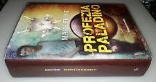 La profezia del paladino, Mark Frost, 1°Ed. Fanucci 2013.
