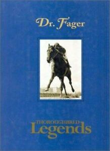 Dr. Fager Thoroughbred Legends by Steve Haskin First Edition 2000