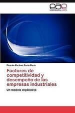 Factores de competitividad y desempeño de las empresas industriales: Un modelo e