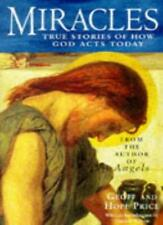 Miracles and Stories of God's Acts Today: True Stories of How God Acts,Hope Pri