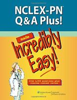 NCLEX-PN Q&A Plus! Made Incredibly Easy! (Incredibly Easy! Series®) by Lippi…