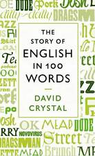 STORY OF ENGLISH IN 100 WORDS - David Crystal (Hardcover, 2011, Free Postage)