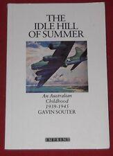 THE IDLE HILL OF SUMMER ~ Gavin Souter ~AN AUSTRALIAN CHILDHOOD~Kempsey & Mackay