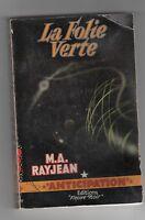 Fleuve Noir ANTICIPATION n°114. La Folie verte. RAYJEAN - 1958.