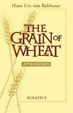 USED (GD) The Grain of Wheat: Aphorisms by Hans Urs von Balthasar