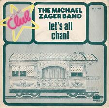 45 TOURS / 7' SINGLE--THE MICHAEL ZAGER BAND--LET'S ALL CHANT / LOVE EXPRESS--77