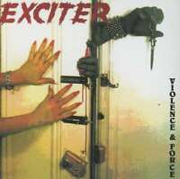 Exciter - Violence And Force NEW CD