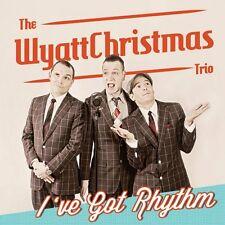 WYATT CHRISTMAS TRIO I've Got Rhythm CD new ROCKABILLY Rock 'n' Roll
