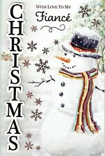 With Love To My FIANCE - Quality LARGE CHRISTMAS Card Snowman Design