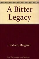 A Bitter Legacy By Margaret Graham. 9780385405546