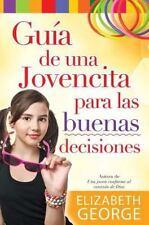 Guia de una Jovencita para Las Buena Decisiones by Elizabeth George (2014,...