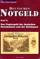 Deutsches Notgeld - Band 13 - Das Papiergeld der dt. Eisenbahnen und Reichspost