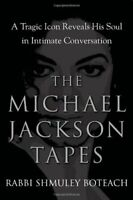 The Michael Jackson Tapes: A Tragic Icon Reveals ... by Boteach, Shmuel Hardback