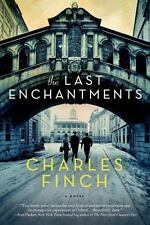 New - The Last Enchantments: A Novel by Finch, Charles