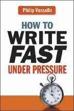 How to Write Fast under Pressure by Philip Vassallo (2009, Paperback)