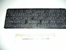 Cast Iron Railrod Equipment Trust Builders Plate Plaque Welded not bolted to car