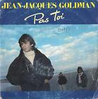 DISCO 45 Giri Jean-Jacques Goldman - Pas Toi / Compte Pas Sur Moi