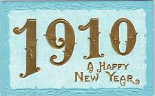 HAPPY NEW YEAR  Greeting   Year Date   1910   Embossed  Gold Leaf?  Postcard