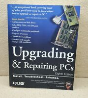 UPGRADING AND REPAIRING PCS By Scott Mueller *Excellent Condition* 8th Edition